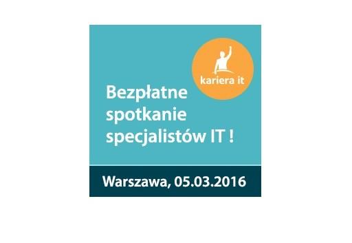 Bezpłatne Targi Kariera IT w Warszawie/05.03.2016