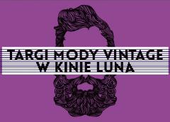 Targi Mody Vintage w Kinie Luna/24.09.2016